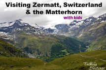 Visiting Zermatt Switzerland & Matterhorn With Kids