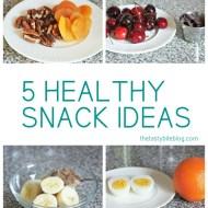 5 Healthy Snack Ideas