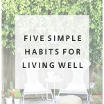 5 Simple Habits for Living Well