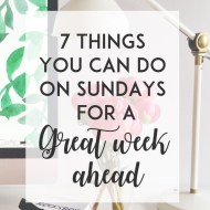 7 Things You Can Do on Sundays for a Great Week Ahead