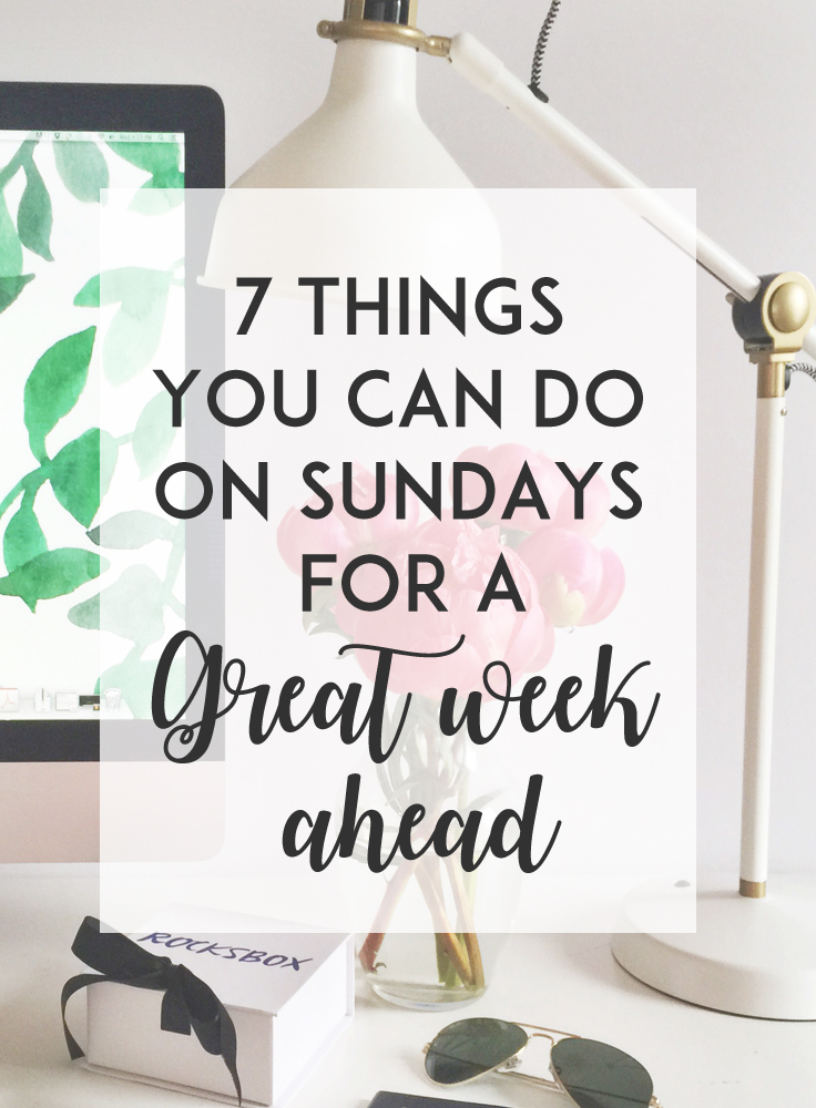 A little preparation goes a long way.  Here are 7 things you should do on Sundays to set yourself up for a great week ahead!