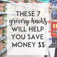 These 7 Grocery Hacks Will Help You Save Money