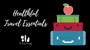 Healthful Travel Essentials
