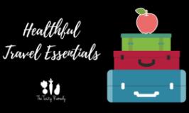 Healthful Travel Essentials