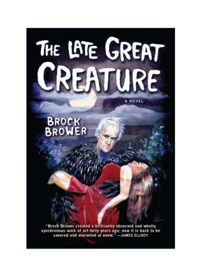 The Late Great Creature by Brock Brower