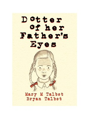 Dotter of her Father's Eyes Mary & Bryan Talbot