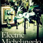 Electric Michelangelo by Sarah Hall