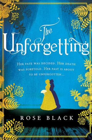 The Unforgetting by Rose Black