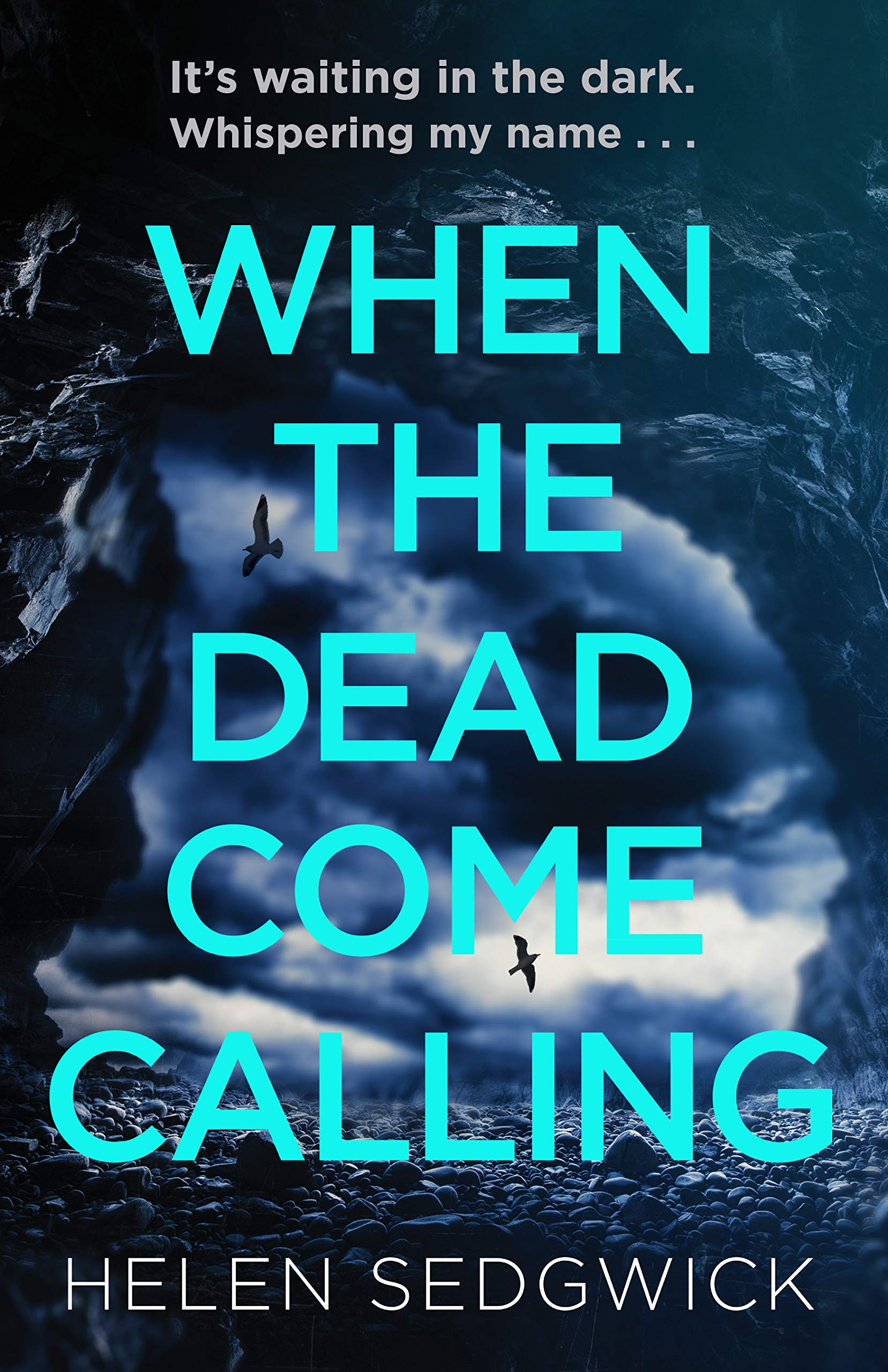 When the Dead Come Calling by Helen Sedgwick