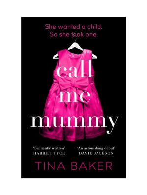 Book cover of Call Me Mummy by Tina Baker