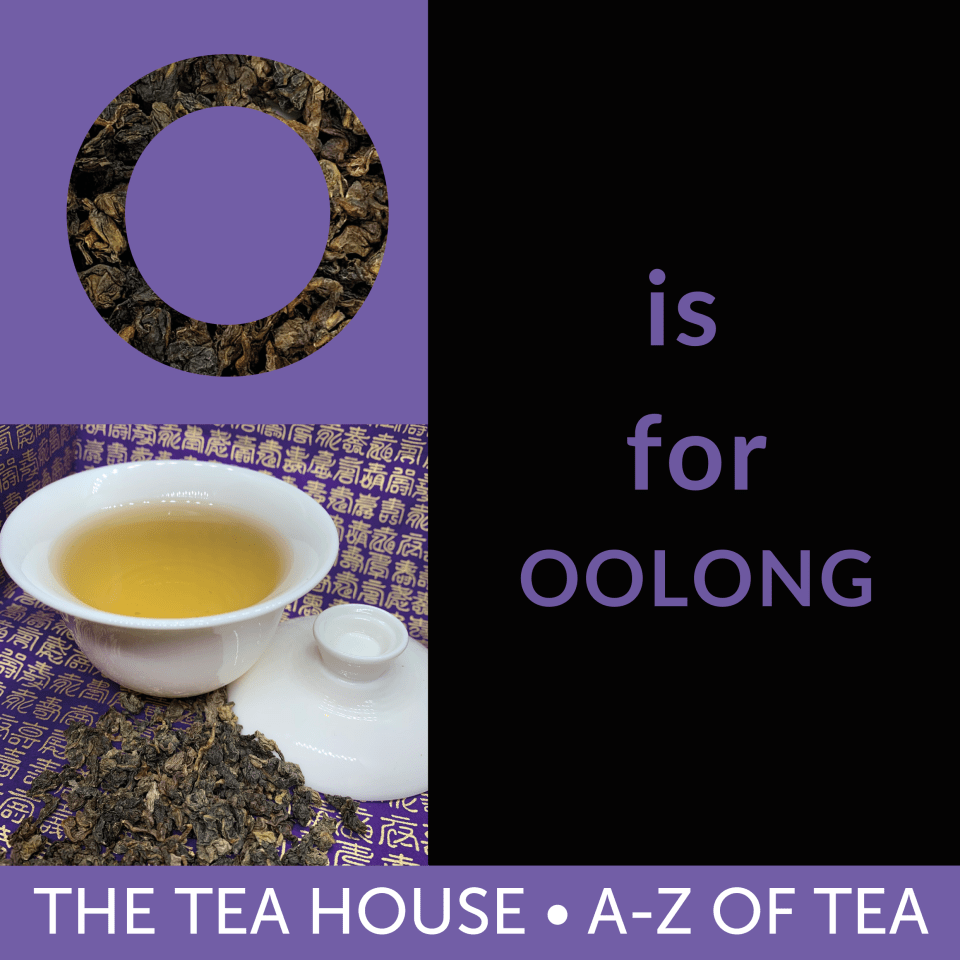 O is for Oolong