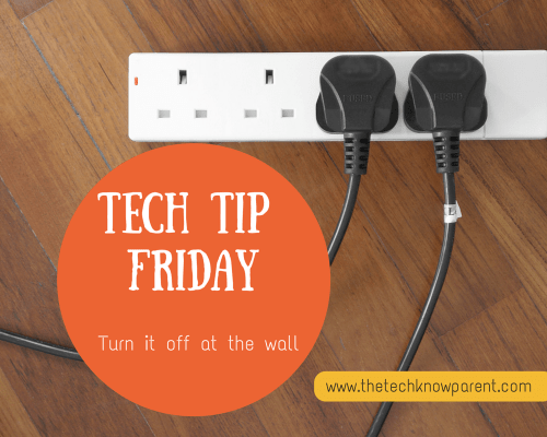 Tech Tip Friday - turn it off to the wall