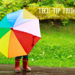 Tech-Tip Friday – Ideas for a busy (and rainy) weekend