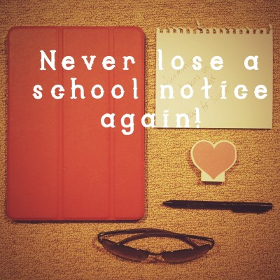 never lose a school notice again