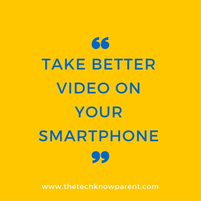 take better video on your smartphone