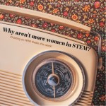 Why aren't more women working in STEM industries?