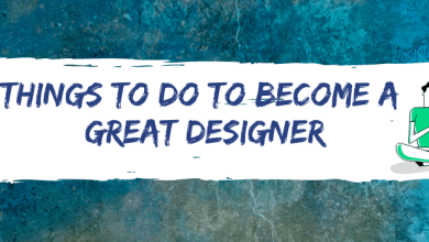 Photo of Things To Do To Become A Great Designer