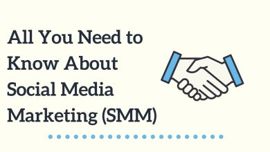Photo of All You Need to Know About Social Media Marketing (SMM)