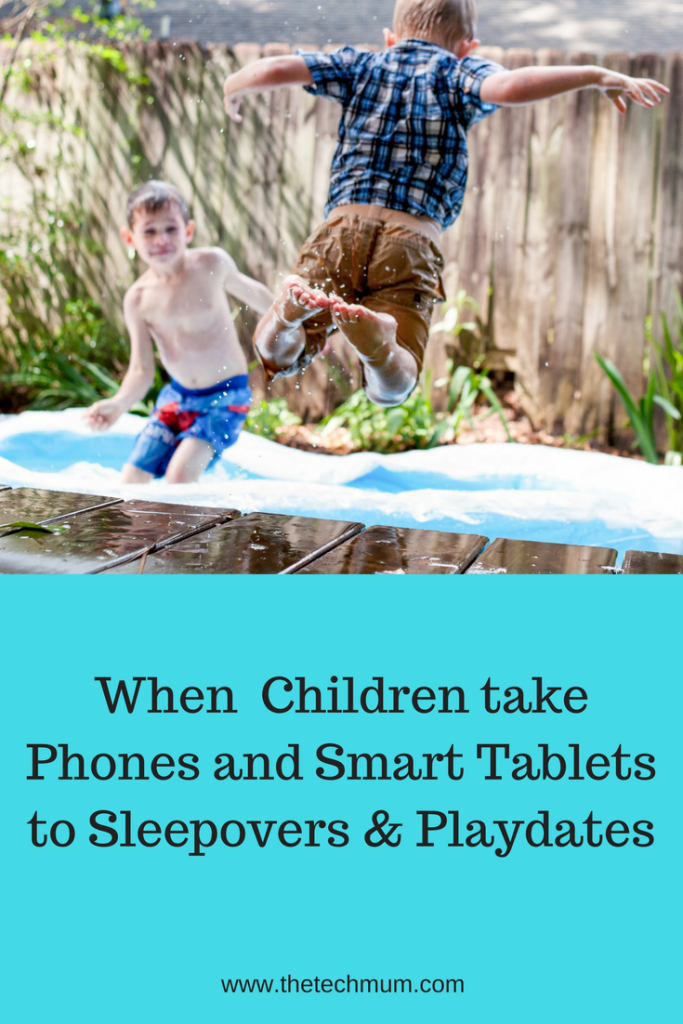 When Children Take Phones & Smart Tablets to Sleepovers & Playdates