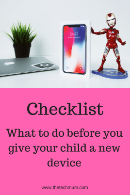 What to do before you give your child a new device
