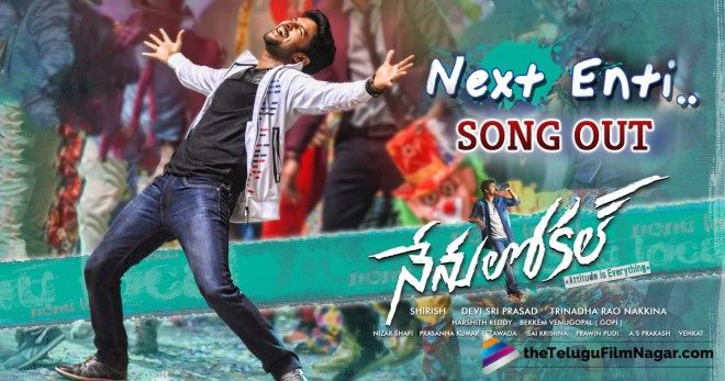Next Enti Song Out from Nenu Local