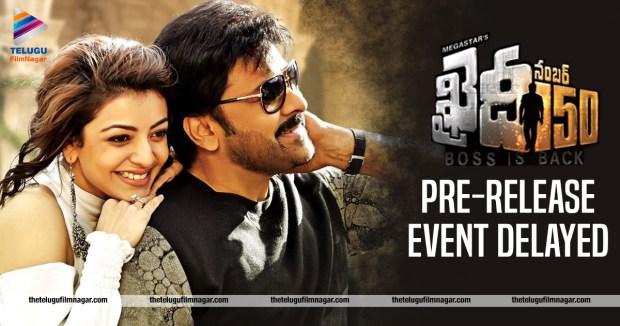 Khaidi No 150 Pre-Release-Event-delayed