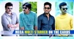 Mega Multi Starrer On The Cards