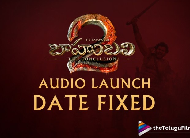 Baahubali 2 Audio Date Fixed