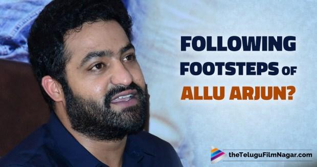Jr NTR Following The Footsteps Of Allu Arjun?
