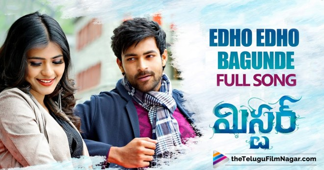 Mister First Track Edho Edho Is Out,Telugu Filmnagar,Mister Songs,Edho Edho Bagunde Song,Telugu Movie Updates 2017,Varun Tej And Hebah Patel Movie,Mister Movie Updates,Mister First Song,#EdhoEdho