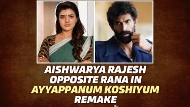 Aishwarya Rajesh To Be Paired Opposite Rana Daggubati In Ayyappanum Koshiyum Remake
