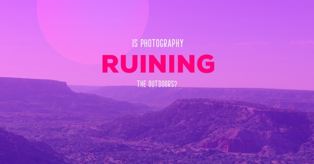 REI Presents: Is Photography Ruining the Outdoors?