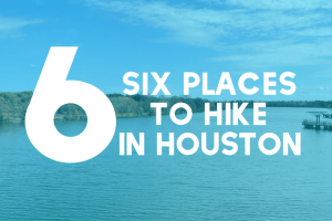 6 Places to Hike in Houston