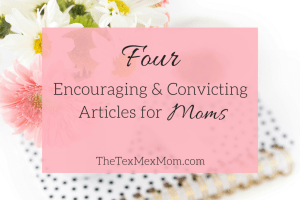 4 Encouraging Articles For Moms