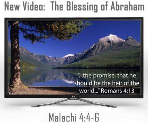 The blessing of Abraham malachi 4:4 elijah message
