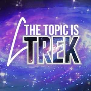 The Topic is Trek