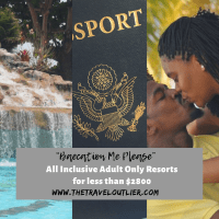 """Baecation Me Please""- All Inclusive Adult Only Resorts for less than $2800"