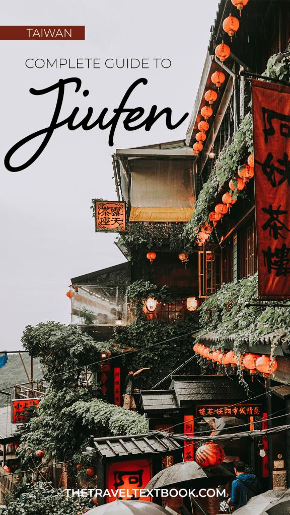 Complete Guide Jiufen Pinterest