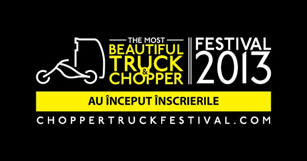 """The Most Beautiful Truck&Chopper Fest"" – ediţia 2013, start la înscrieri"