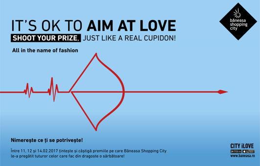 Țintește dragostea în Băneasa Shopping City. Cum? Simplu!