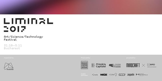Liminal, primul festival de artă, știință și tehnologie