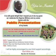 The spokesman of the Nigeria Defence Headquarters, Maj. Gen. Chris Olukolade, on Tuesday, June 30, 2015 launched two books at the Nigeria Air Force Conference Centre.