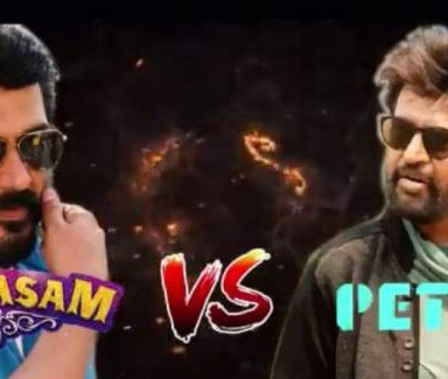 Petta Vs Viswasam 10th Day Collection 10 Days Viswasam Vs Petta 2nd Saturday Box Office Report