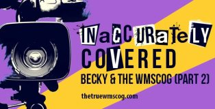 Inaccurately Covered: Becky and the WMSCOG part 2