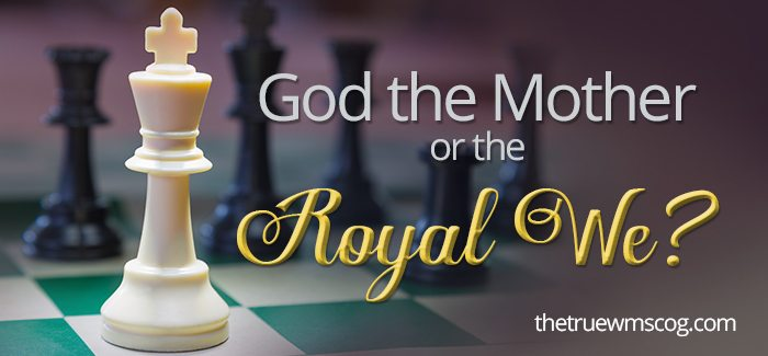 God the Mother or the Royal We?