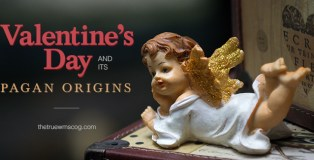 Valentines Day and Its Pagan Origins - The True WMSCOG