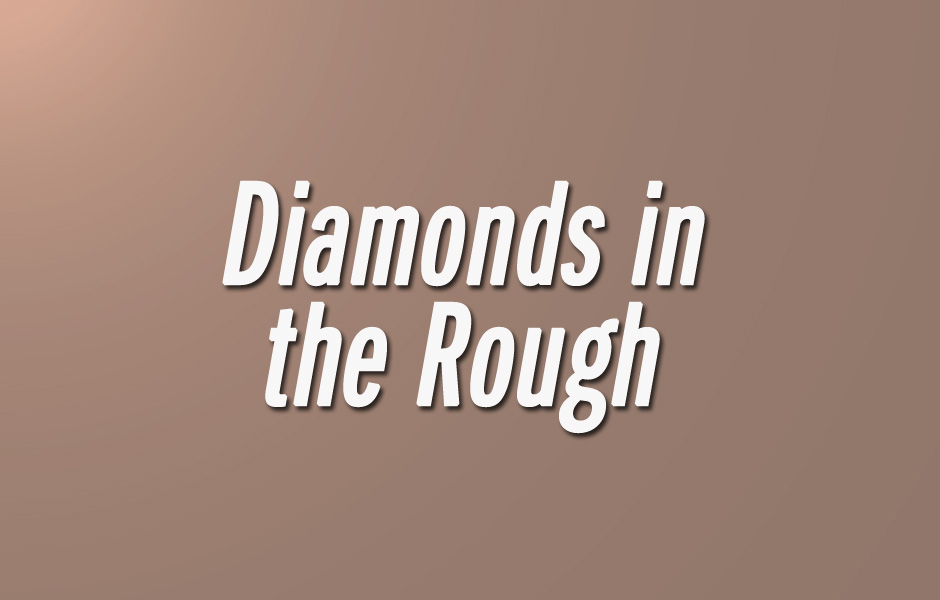 Diamonds in the Rough: 7-27-15