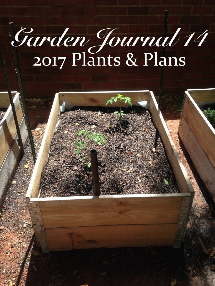 Garden Journal #14: Plants and Plans 2017