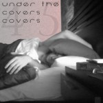 Episode 45 – Under the Covers Covers