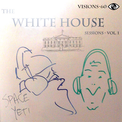 Episode 60 - The White House Sessions: Volume 1
